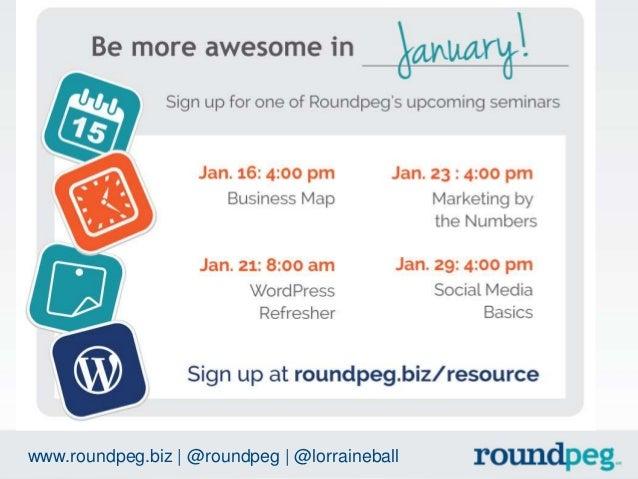 www.roundpeg.biz | @roundpeg | @lorraineball