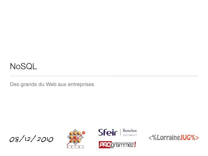 NoSQLDes grands du Web aux entreprises08/12/2010
