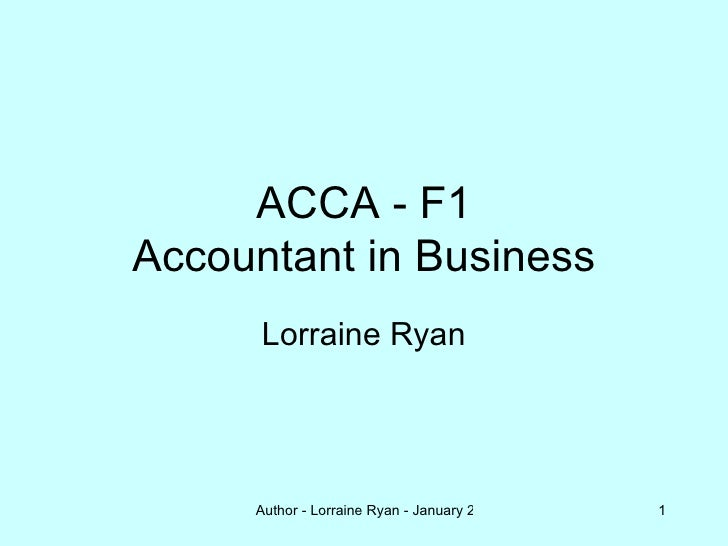 ACCA - F1 Accountant in Business Lorraine Ryan