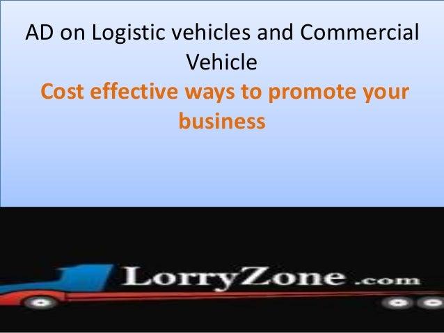 AD on Logistic vehicles and Commercial Vehicle Cost effective ways to promote your business