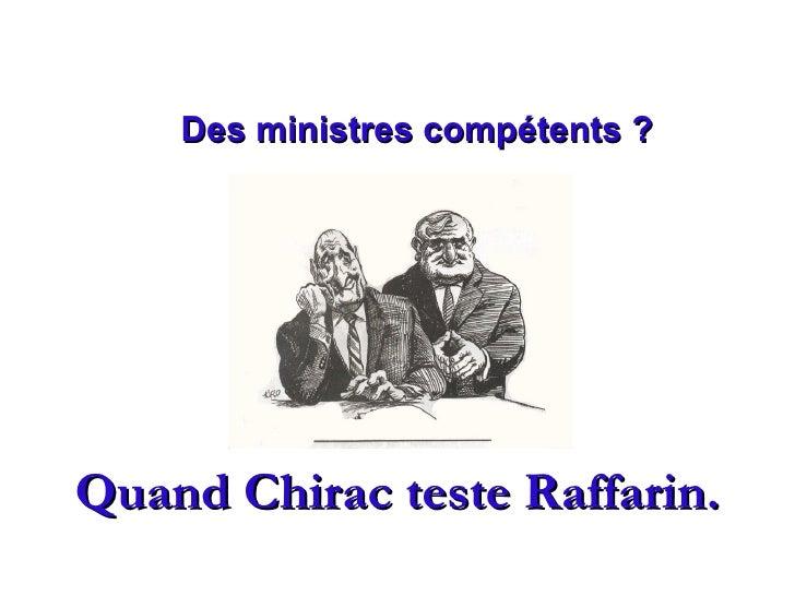 Des ministres compétents ?     Quand Chirac teste Raffarin.