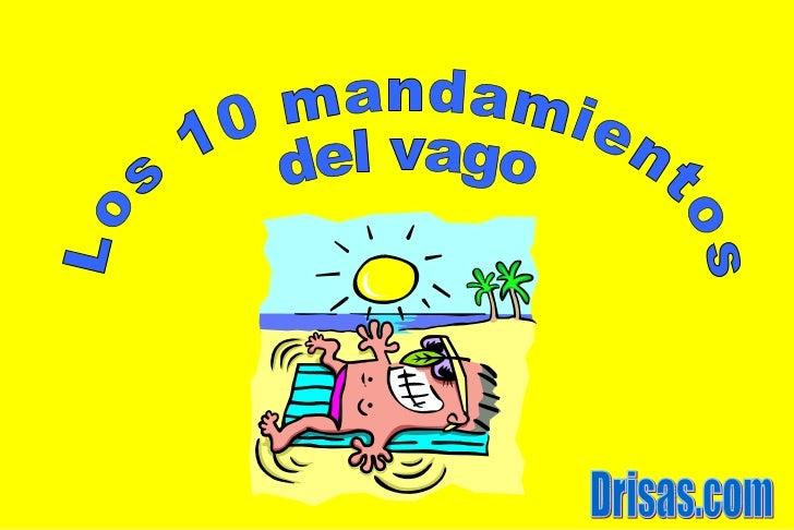 Los 10 mandamientos del vago Drisas.com