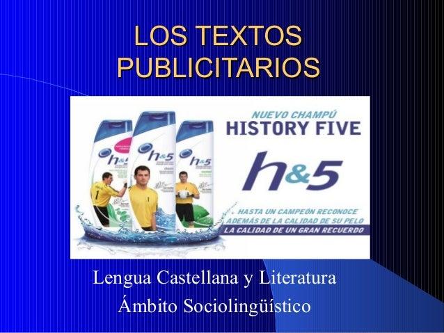LOS TEXTOS PUBLICITARIOS  Lengua Castellana y Literatura Ámbito Sociolingüístico