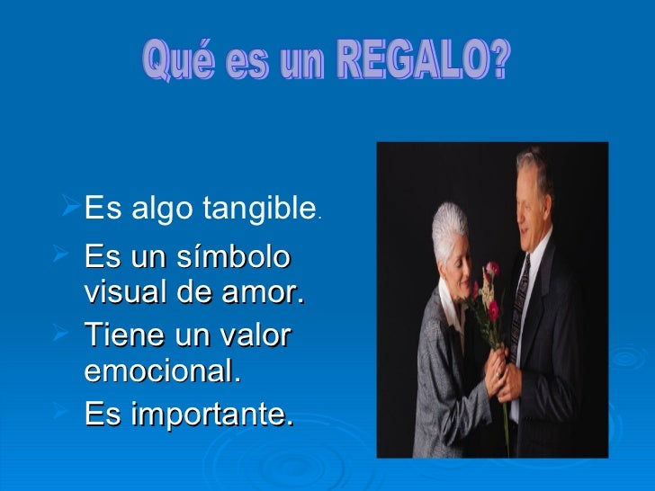 <ul><li>Es un símbolo visual de amor . </li></ul><ul><li>Tiene un valor emocional. </li></ul><ul><li>Es importante. </li><...