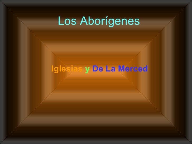 Los Aborígenes Iglesias   y   De La Merced