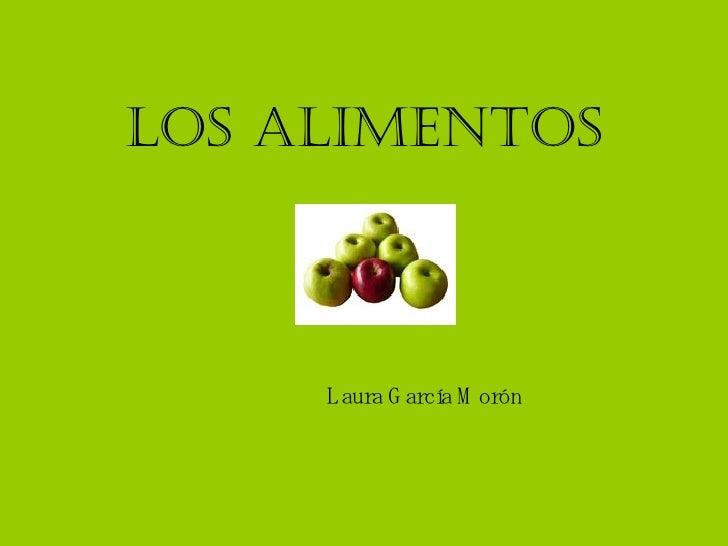 Los alimentos Laura García Morón