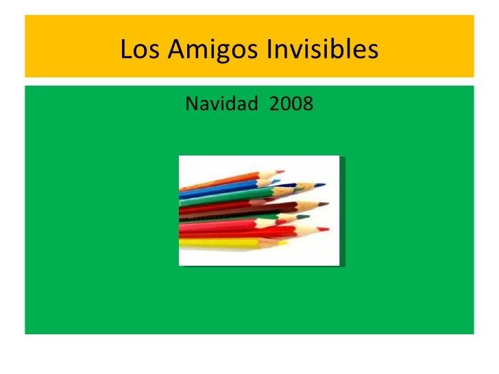 Los Amigos Invisibles <ul><li>Navidad  2008 </li></ul>