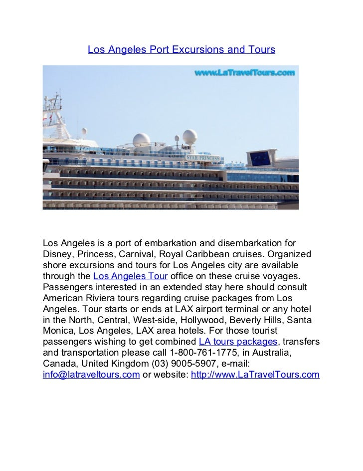 Los Angeles Port Excursions and ToursLos Angeles is a port of embarkation and disembarkation forDisney, Princess, Carnival...