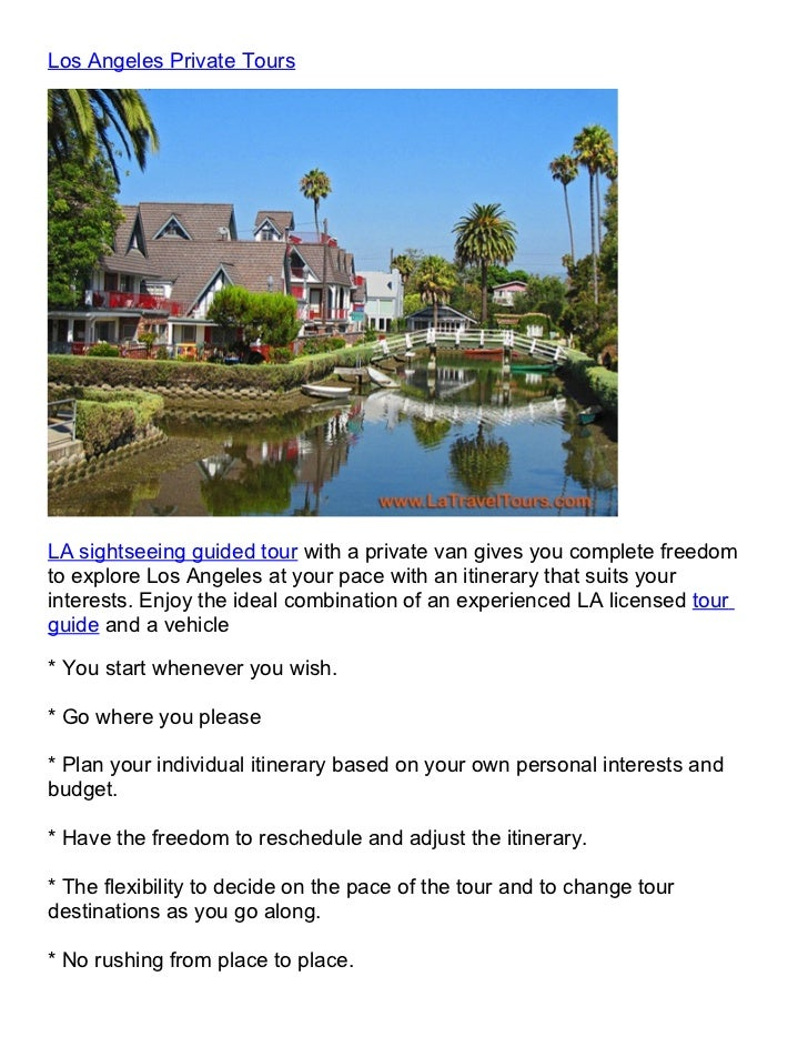Los Angeles Private ToursLA sightseeing guided tour with a private van gives you complete freedomto explore Los Angeles at...