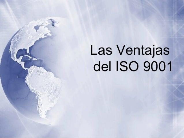 Las Ventajas del ISO 9001