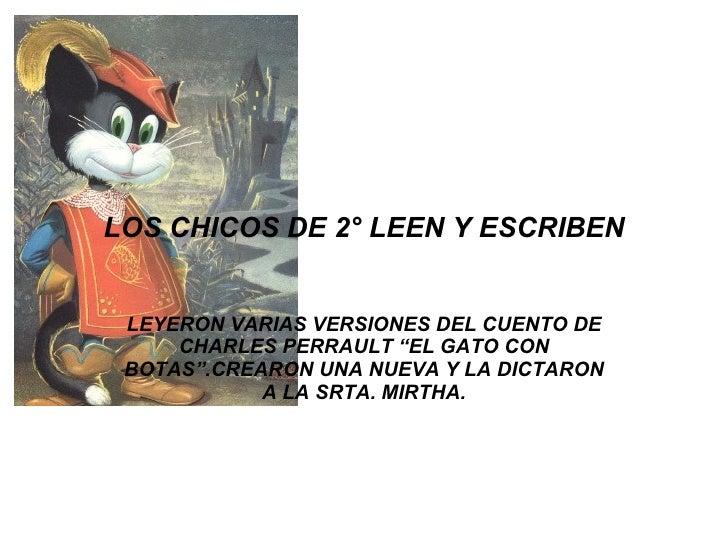 """LOS CHICOS DE 2° LEEN Y ESCRIBEN LEYERON VARIAS VERSIONES DEL CUENTO DE CHARLES PERRAULT """"EL GATO CON BOTAS"""".CREARON UNA N..."""
