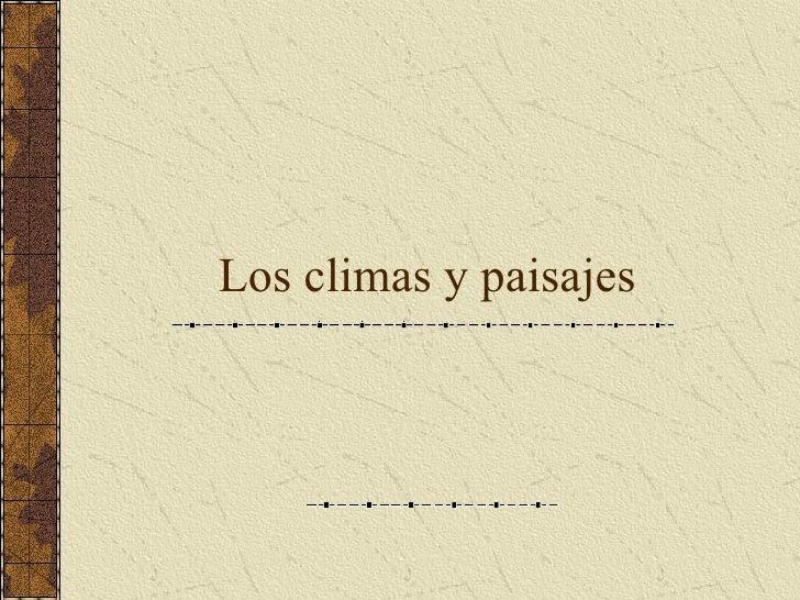 Los climas y paisajes