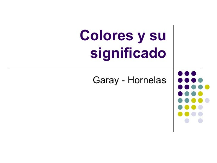 Colores y su significado Garay - Hornelas