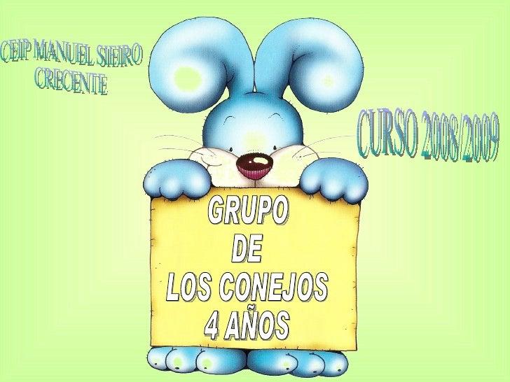 GRUPO  DE LOS CONEJOS 4 AÑOS CEIP MANUEL SIEIRO CRECENTE CURSO 2008/2009