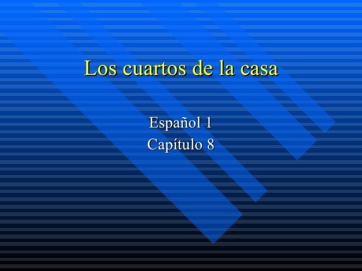 Los cuartos de la casa Español 1 Capítulo 8