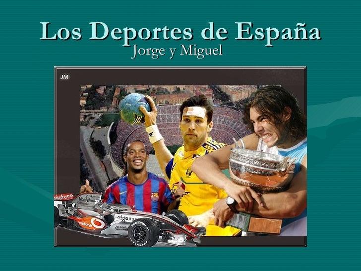 Los Deportes de España Jorge y Miguel
