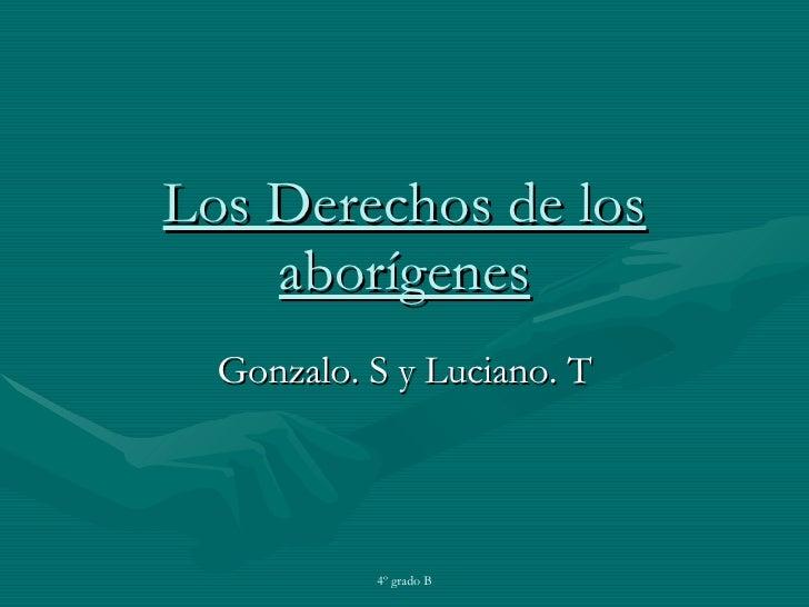 Los Derechos de los aborígenes Gonzalo. S y Luciano. T