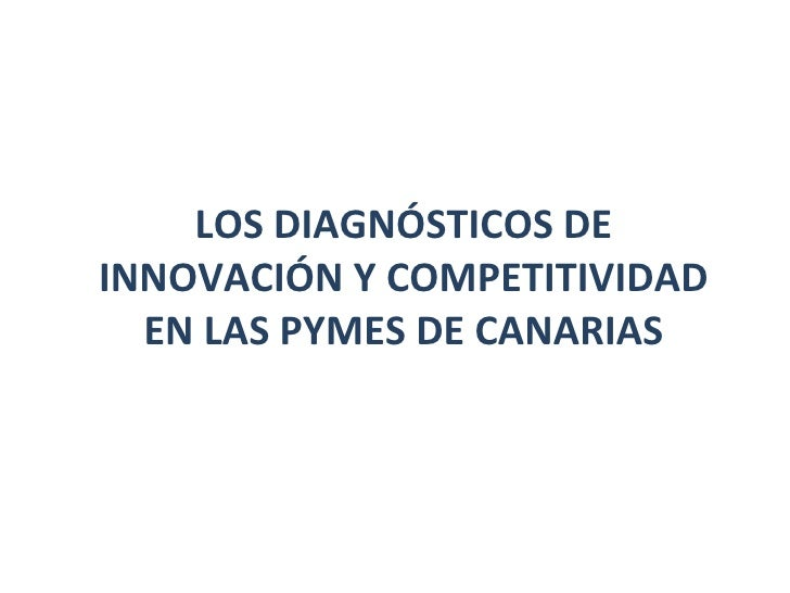 LOS DIAGNÓSTICOS DE INNOVACIÓN Y COMPETITIVIDAD EN LAS PYMES DE CANARIAS