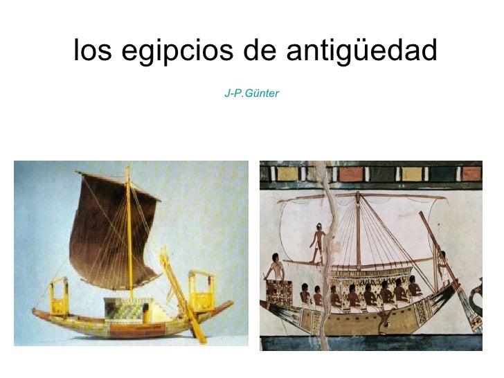 los egipcios de antigüedad J-P.Günter