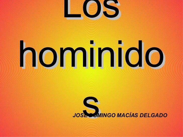 Los hominidos JOSE DOMINGO MACÍAS DELGADO