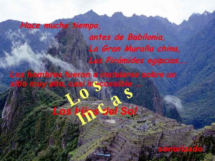 Hace mucho tiempo,  antes de Babilonia, La Gran Muralla china, Las Pirámides egipcias…. Los hombres fueron a instalarse so...