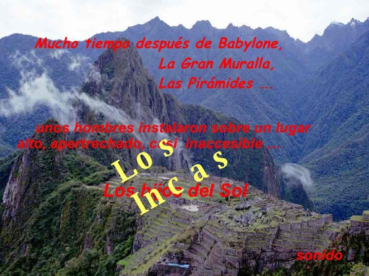 Mucho tiempo después de Babylone, La Gran Muralla, Las Pirámides …. unos hombres instalaron sobre un lugar alto, apertrech...