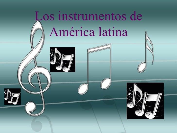 Los instrumentos de América latina