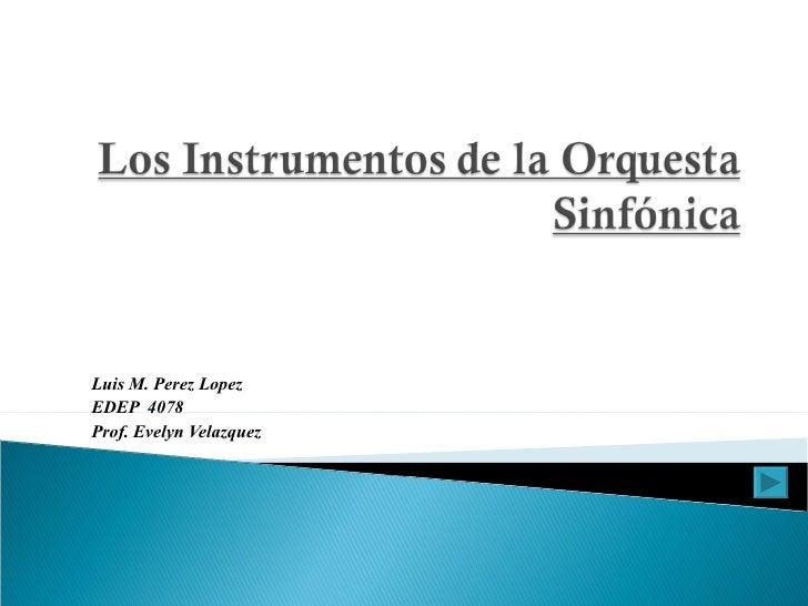 Luis M. Perez Lopez EDEP  4078 Prof. Evelyn Velazquez