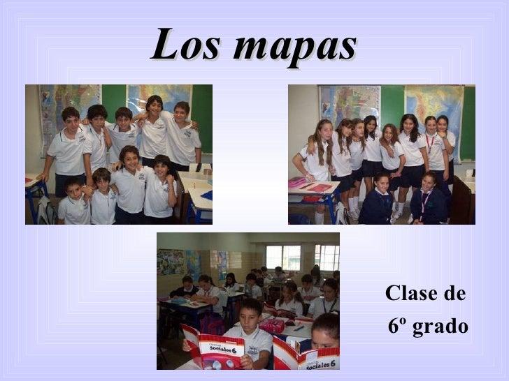Los mapas Clase de  6º grado