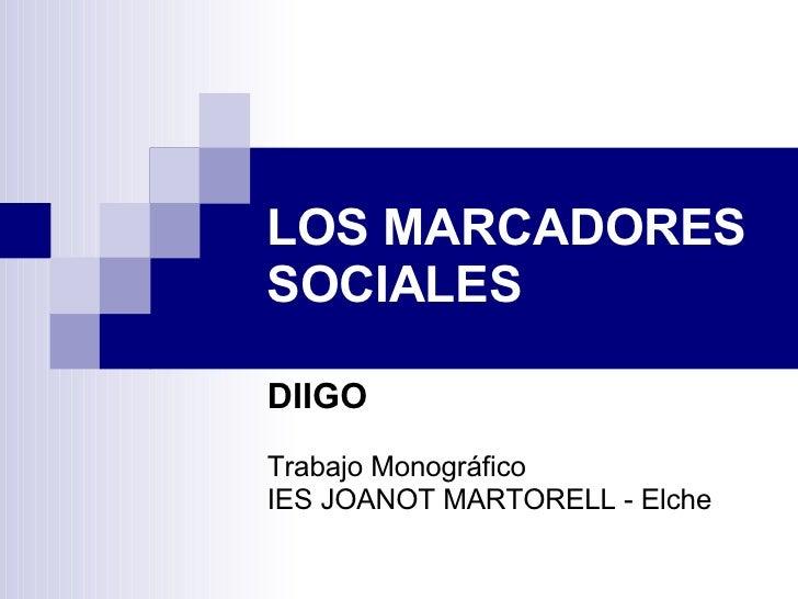 LOS MARCADORES SOCIALES DIIGO Trabajo Monográfico IES JOANOT MARTORELL - Elche
