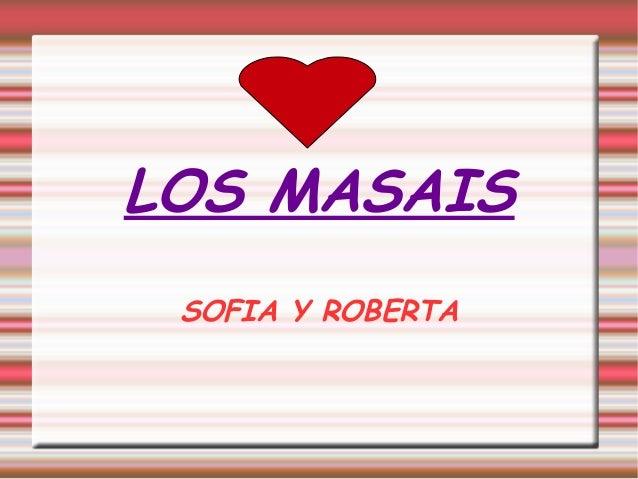 LOS MASAIS SOFIA Y ROBERTA
