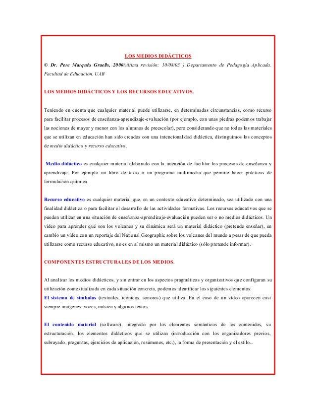 LOS MEDIOS DIDÁCTICOS © Dr. Pere Marquès Graells, 2000(última revisión: 10/08/03 ) Departamento de Pedagogía Aplicada. Fac...