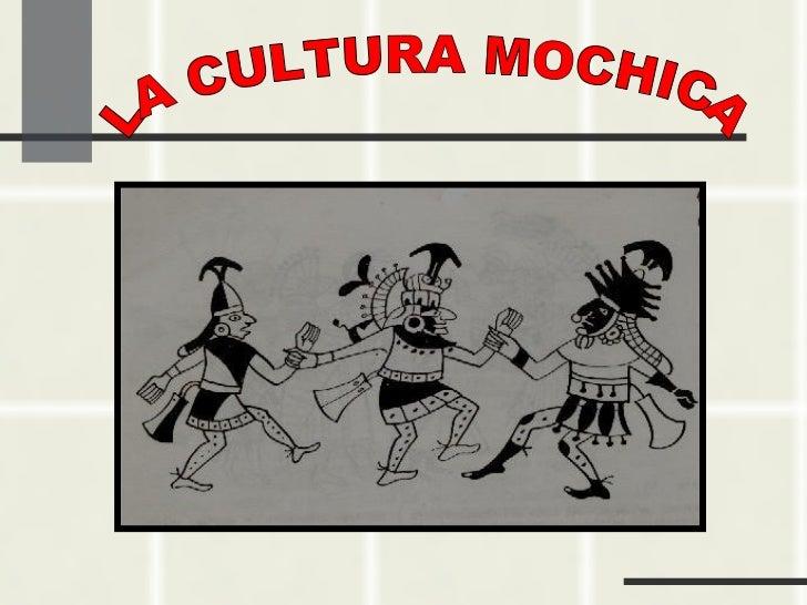 LA CULTURA MOCHICA