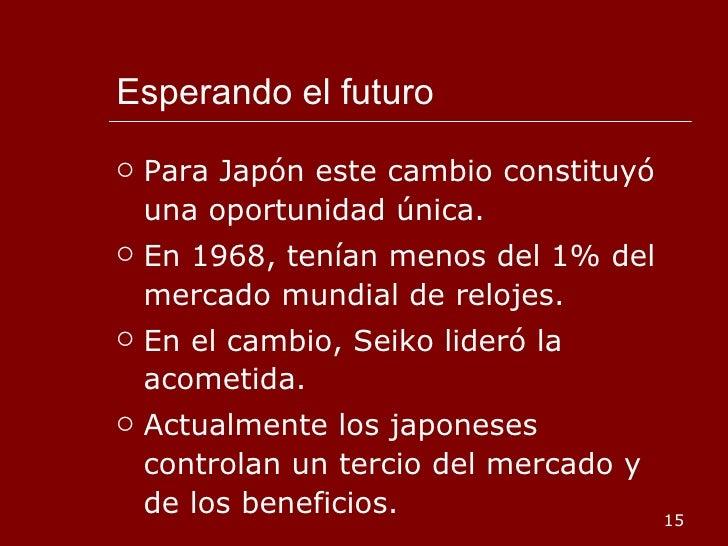 Esperando el futuro <ul><li>Para Japón este cambio constituyó una oportunidad única. </li></ul><ul><li>En 1968, tenían men...