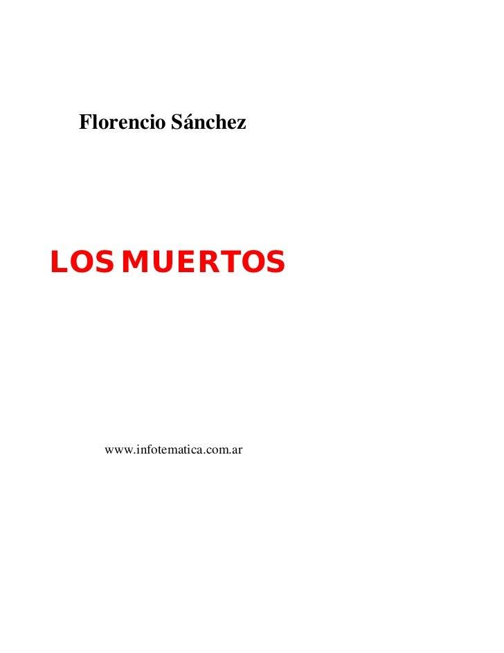 Florencio SánchezLOS MUERTOS   www.infotematica.com.ar