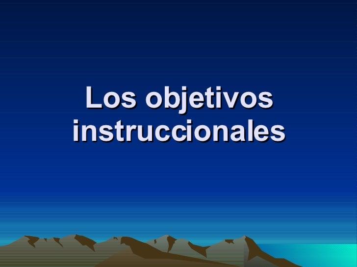 Los objetivos instruccionales