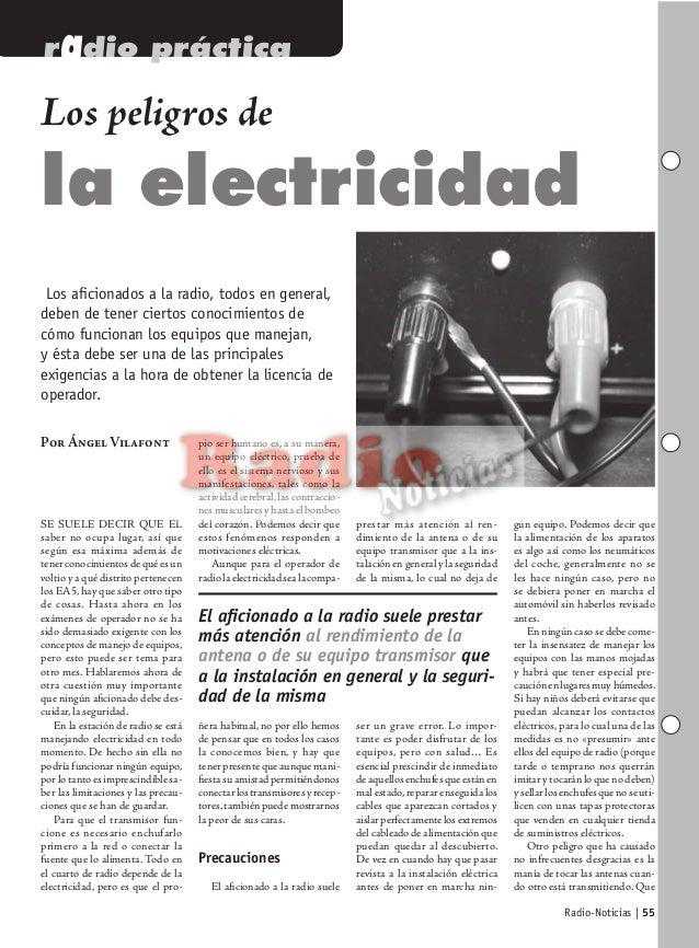 Radio-Noticias | 55 Los peligros de la electricidad POR ÁNGEL VILAFONT radio práctica Los aficionados a la radio, todos en ...