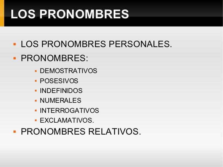 LOS PRONOMBRES <ul><li>LOS PRONOMBRES PERSONALES. </li></ul><ul><li>PRONOMBRES: </li></ul><ul><ul><ul><li>DEMOSTRATIVOS </...