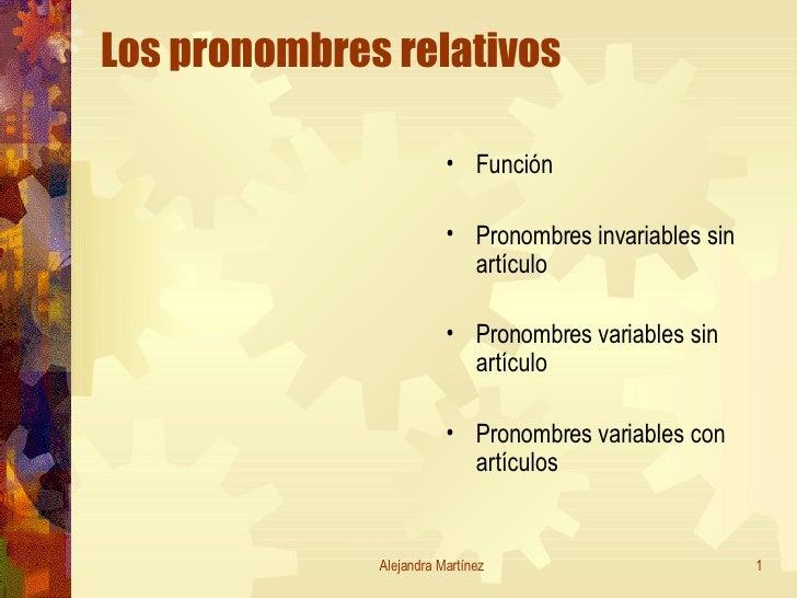 Los pronombres relativos <ul><li>Función </li></ul><ul><li>Pronombres invariables sin artículo </li></ul><ul><li>Pronombre...