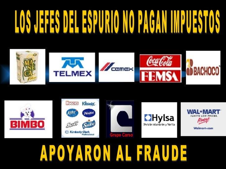 LOS JEFES DEL ESPURIO NO PAGAN IMPUESTOS APOYARON AL FRAUDE