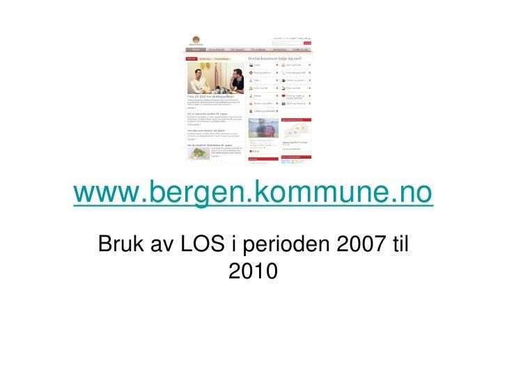 www.bergen.kommune.no  Bruk av LOS i perioden 2007 til             2010