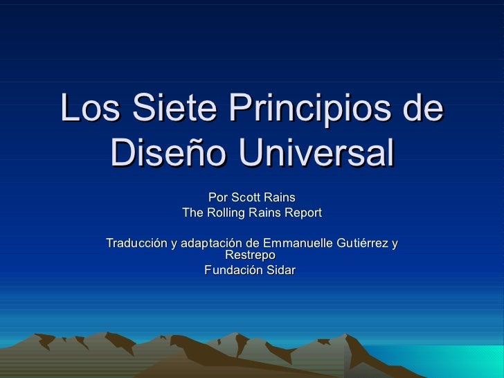 Los Siete Principios de Diseño Universal Por Scott Rains The Rolling Rains Report Traducción y adaptación de Emmanuelle Gu...