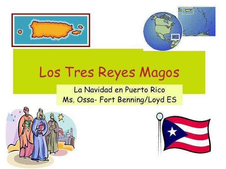Los Tres Reyes Magos La Navidad en Puerto Rico Ms. Ossa- Fort Benning/Loyd ES