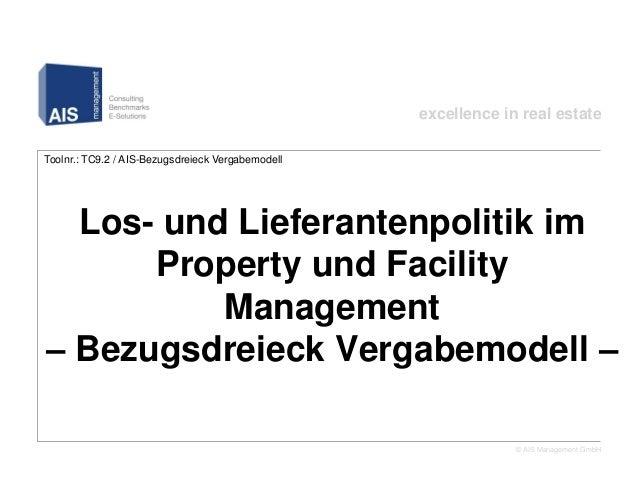 excellence in real estateToolnr.: TC9.2 / AIS-Bezugsdreieck Vergabemodell  Los- und Lieferantenpolitik imProperty und Faci...