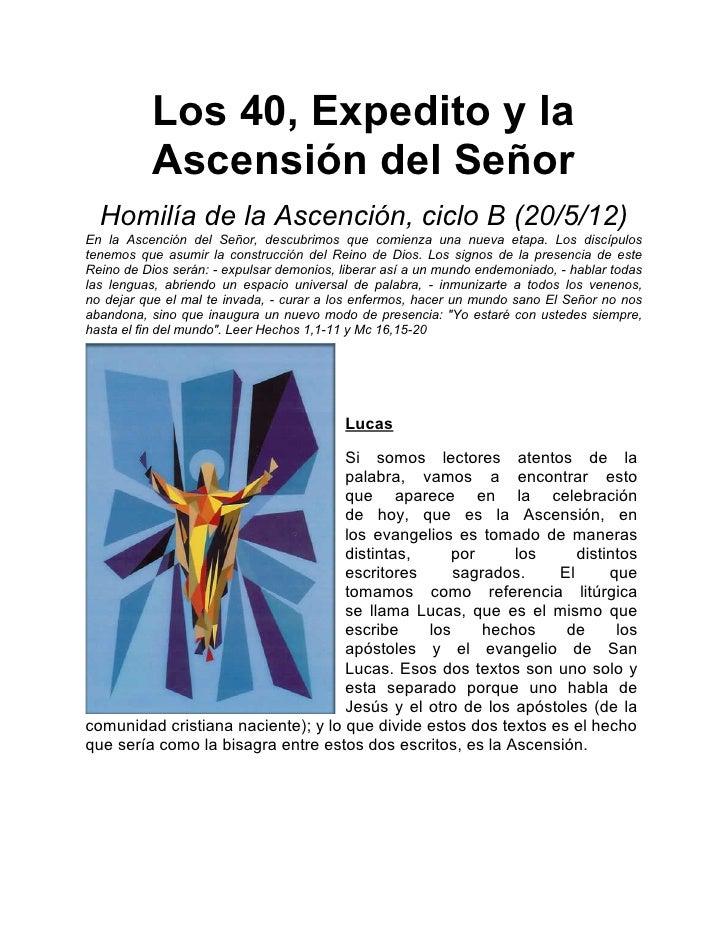 Los 40, Expedito y la          Ascensión del Señor  Homilía de la Ascención, ciclo B (20/5/12)En la Ascención del Señor, d...