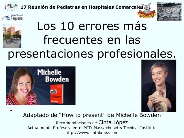 """Los 10 errores más frecuentes en las presentaciones profesionales. Adaptado de """"How to present"""" de Michelle Bowden   17 ..."""