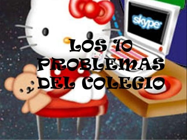LOS 10 PROBLEMAS DEL COLEGIO