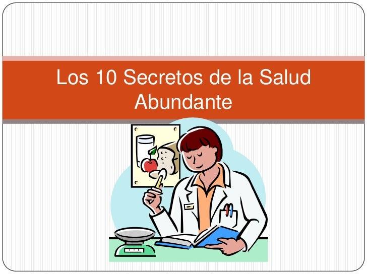 Los 10 Secretos de la Salud        Abundante