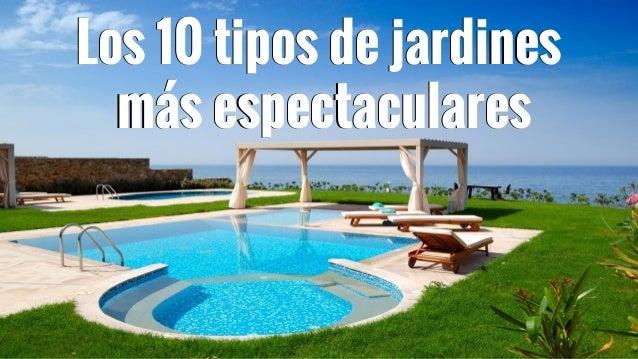 Los 10 tipos de jardines m s espectaculares del mundo for Jardines espectaculares