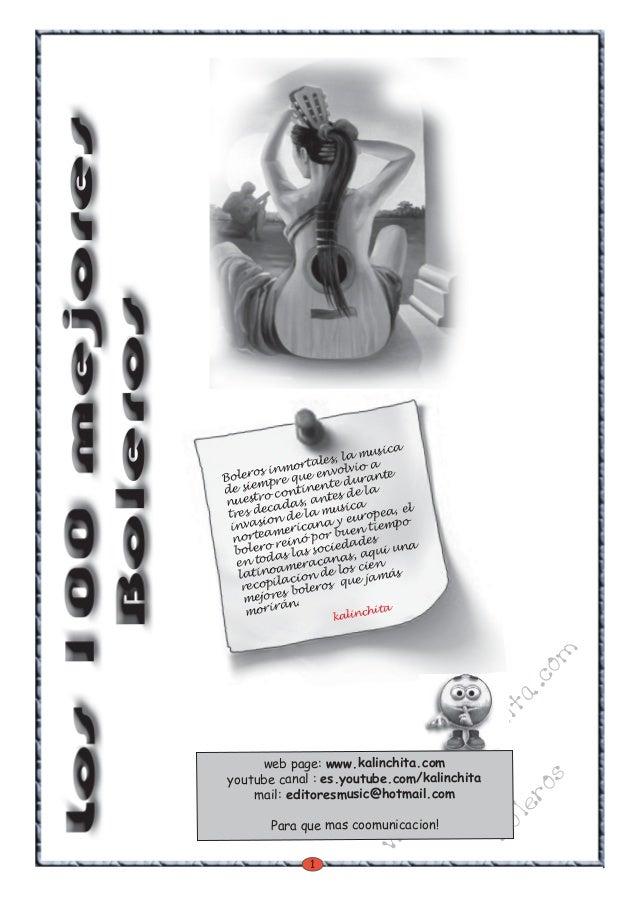 1 w w w .kalinchita.com boleros Boleros inmortales, la musica de siempre que envolvio a nuestro continente durante tres de...